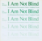 I Am Not Blind
