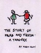 The Story of Fred and Frieda : A Tragedy