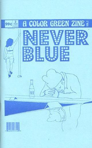 A Color Green Zine Vol. 2 : NEVER BLUE