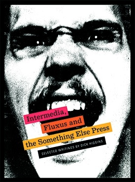 Intermedia, Fluxus and the Something Else Press: Selected Writings