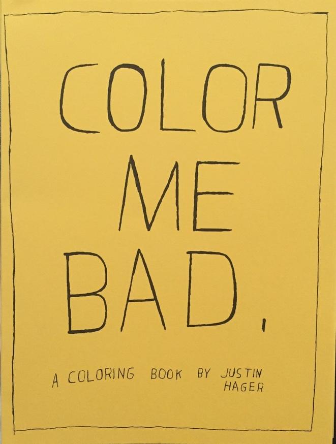 Justin Hager - Color Me Bad Coloring Book - Printed Matter