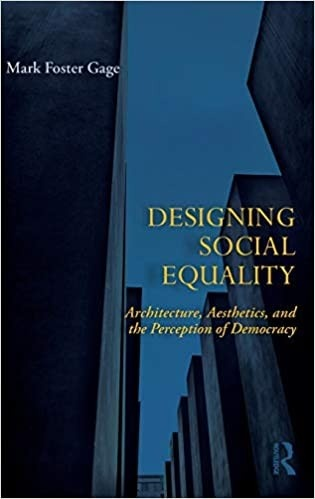 Designing Social Equality: Architecture, Aesthetics and the Perception of Democracy
