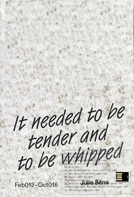 It Needed to be Tender and to be Whipped