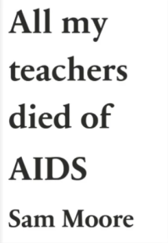 All My Teachers Died of AIDS