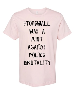 Stonewall was a Riot on Police Brutality T-Shirt [3X-Large]