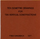 Ten Isometric Drawings for Ten Vertical Constructions [First Edition] thumbnail 1