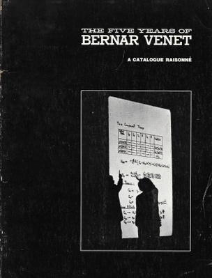 The Five Years of Bernar Venet : A Catalog Raisonné