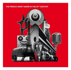 The French Avant-Garde in the 20th Century