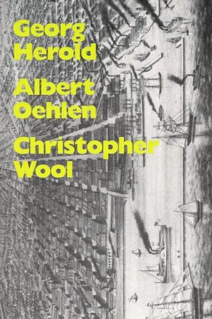 Georg Herold, Albert Oehlen, Christopher Wool