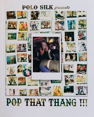 Polo Silk Presents Pop That Thang!!!