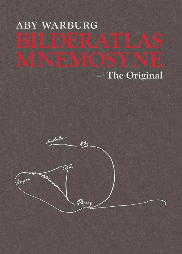 Aby Warburg: Bilderatlas Mnemosyne The Original