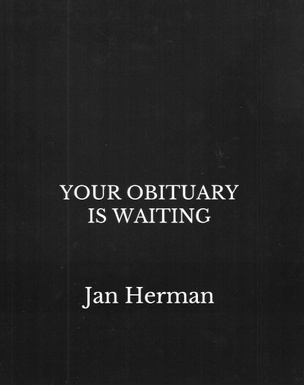Your Obituary Is Waiting