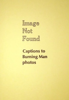 Image Not Found : Captions to Burning Man Photos