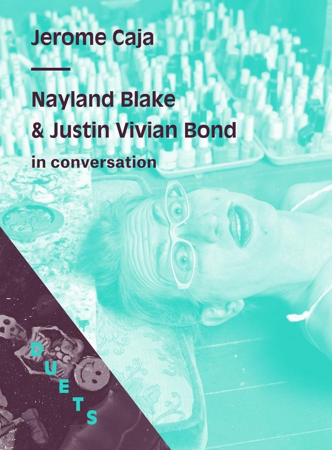 DUETS : Nayland Blake & Justin Vivian Bond on Jerome Caja