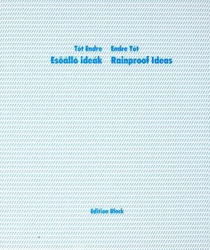 Esöálló ideák - Rainproof Ideas
