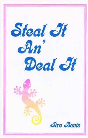 Steal It An' Deal It