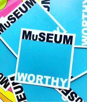 Museum Worthy Sticker
