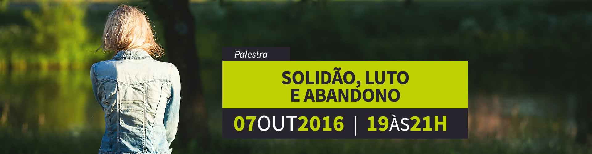 Palestra : Solidão, luto e abandono