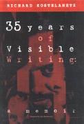 35 Years of Visible Writing : A Memoir