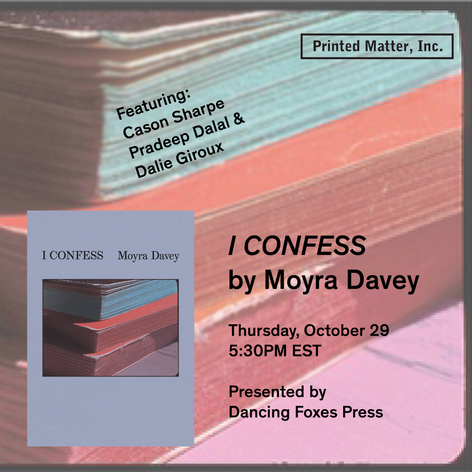 _I Confess_ by Moyra Davey Book Launch with Dancing Foxes Press