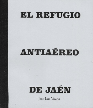 The Jaén Air-Raid Shelter - El Refugio Antiaéreo de Jaén
