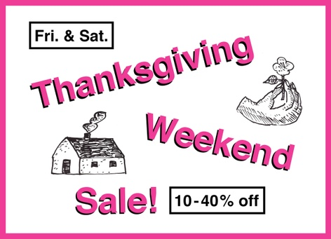 Thanksgiving Weekend Sale! 10-40% discount on most items