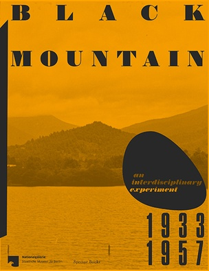 Black Mountain : An Interdisciplinary Experiment 1933 –1957