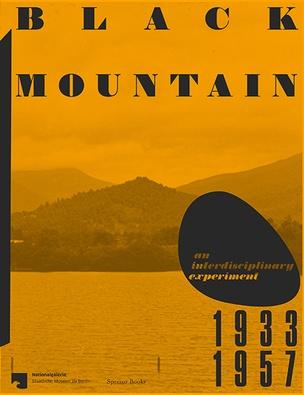 Black Mountain: An Interdisciplinary Experiment 1933 –1957