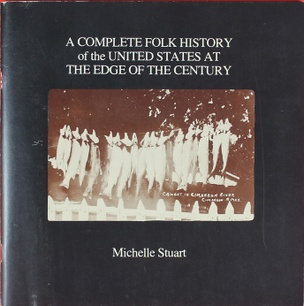 A Complete Folk History of the United States at the Edge of the Century