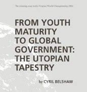 From Youth Maturity to Global Government : The Utopian Tapestry