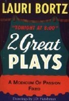 2 Great Plays : A Modicum of Passion Fixed