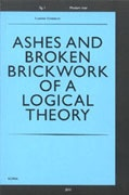 Ashes and Broken Brickwork of a Logical Theory