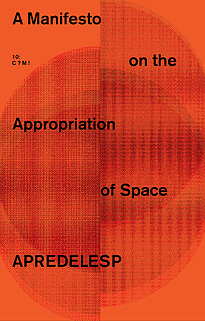 A Manifesto on the Appropriation of Space: A Methodology for Making Architecture