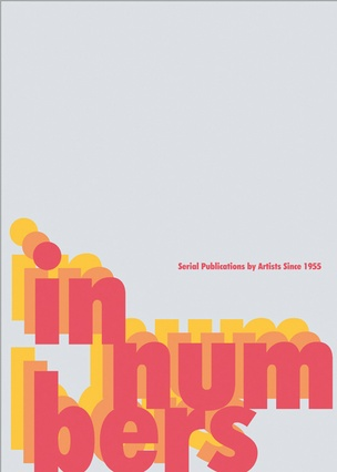 In Numbers : Serial Publications by Artists Since 1955