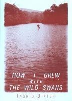 How I Grew with the Wild Swans