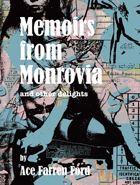 Memoirs from Monrovia and Other Delights