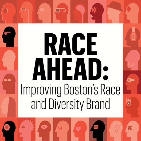 RACE AHEAD: Improving Boston's Race and Diversity Brand