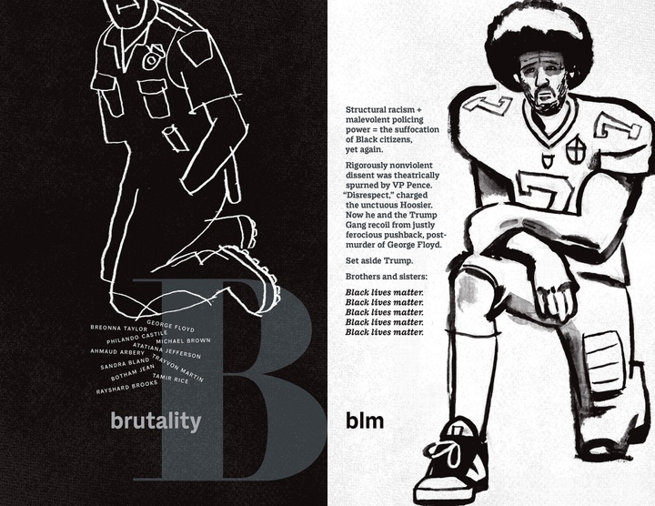 Book page for the letter B-Brutality and BLM, featuring text blocks as well as two illustrations—a white drawing of a figure kneeing on a black background, with names of victims of police brutality under it, and black drawing of Colin Kapernick kneeing on a white background.