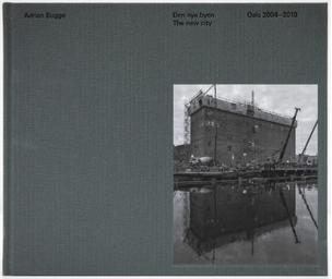 Den nye byen / The New City: Oslo 2014 - 2018