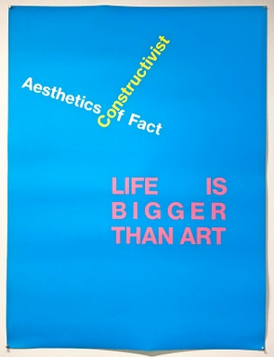 Untited (Life is Bigger Than Art, from the _Meta-Constructivism_ Poster Series), 2016