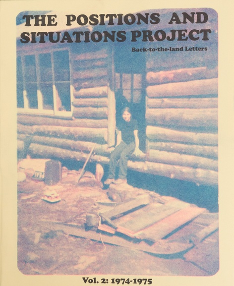 The Positions and Situations Project: Back-to-the-land Letters, Volume 2: 1974-1975
