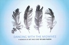 Dancing With The Midwives: A Memoir Of Art And Grief