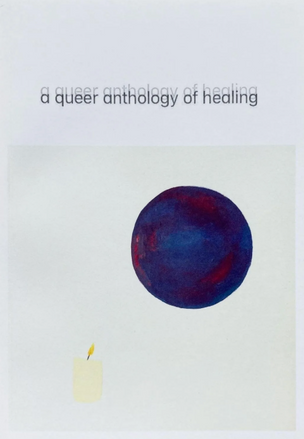 A Queer Anthology of Healing