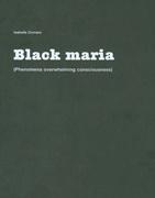 Black Maria : Phenomena Overwhelming Consciousness