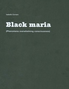 Black Maria : Phenomena Overwhelming Consciousness
