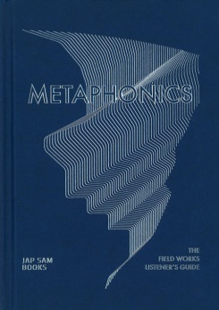 Metaphonics: The Field Works Listener's Guide