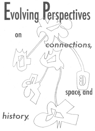 Evolving Perspectives on Connections, Space, and History