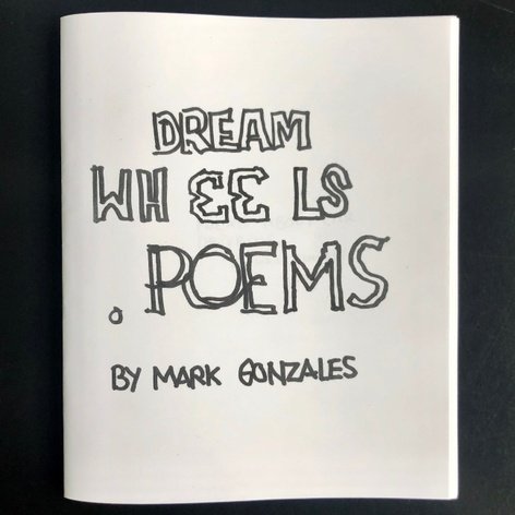 _Dream Wheels Poems_ by Mark Gonzales - New Zine Launch & Signing