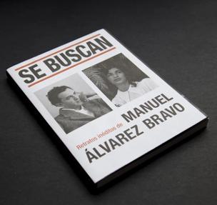 WANTED. Unpublished portraits of Manuel Álvarez Bravo