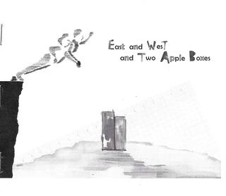 East and West and Two Apple Boxes